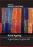 Rural Ageing : A Good Place to Grow Old?, , 1861349017