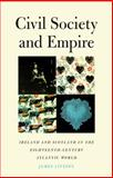 Civil Society and Empire : Ireland and Scotland in the Eighteenth-Century Atlantic World, Livesey, James, 0300139020
