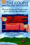 The Couple Who Became Each Other, David L. Calof and Robin Simons, 055337902X