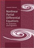 Nonlinear Partial Differential Equations for Scientists and Engineers, Debnath, Lokenath, 0817639020