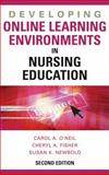 Developing Online Learning Environments in Nursing Education : Best Practices for Nurse Educators, O'Neil, Carol A. and Fisher, Cheryl A., 0826169023