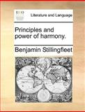 Principles and Power of Harmony, Benjamin Stillingfleet, 1140969021