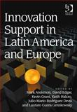 Innovation Support in Latin America and Europe : Theory Practice and Policy in Innovation and Innovation Systems,, 1409419029