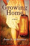 Growing Home, Jane Schreiner, 1492109029