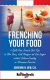 Frenching Your Food, Adrienne Hew, 1495939022