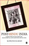 Post-Hindu India : A Discourse in Dalit-Bahujan, Socio-Spiritual and Scientific Revolution, Ilaiah, Kancha, 817829902X