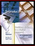 Introduction XBRL : Making Decision in a Digital Economy, Hannon, Neal J. and Coffin, Zachary P., 0130609021