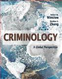 Criminology : A Global Perspective, Winslow, Robert W. and Zhang, Sheldon X., 0131839020