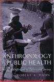 Anthropology in Public Health : Bridging Differences in Culture and Society, , 0195129024