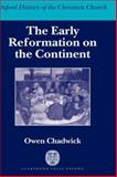 The Early Reformation on the Continent, Chadwick, 0198269021