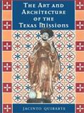 The Art and Architecture of the Texas Missions, Quirarte, Jacinto, 0292769024