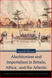 Abolitionism and Imperialism in Britain, Africa, and the Atlantic, , 0821419021