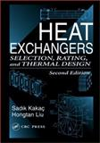 Heat Exchangers : Selection, Rating, and Thermal Design, Kakac, S. and Liu, Hongtan, 0849309026