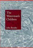 The Waterman's Children, Bensko, John, 0870239023