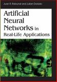 Artificial Neural Networks in Real-Life Applications, Rabunal, Juan Ramon and Dorrado, Julian, 1591409020
