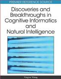 Discoveries and Breakthroughs in Cognitive Informatics and Natural Intelligence, Yingxu Wang, 1605669024