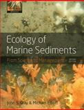 Ecology of Marine Sediments : From Science to Management, Gray, John S. and Elliott, Michael, 0198569025