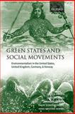 Green States and Social Movements : Environmentalism in the United States, United Kingdom, Germany, and Norway, Dryzek, John and Downs, Daid, 0199249024