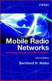 Mobile Radio Networks : Networking, Protocols and Traffic Performance, Walke, Bernhard H., 0471499021