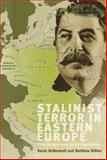 Stalinist Terror in Eastern Europe : Elite Purges and Mass Repression, Mcdermott, Stibbe, 0719089026