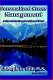 Personalized Stress Management, Joseph L Gill, 0910819025