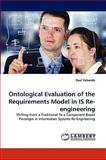 Ontological Evaluation of the Requirements Model in Is Re-Engineering, Raul Valverde, 3838349024