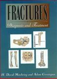 Fractures : Diagnosis and Treatment, Moehring, H. David and Greenspan, Adam, 0071359028