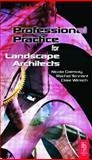 Professional Practice for Landscape Architects, Tennant, Rachel and Garmory, Nicola, 0750669020