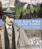 The Man Who Made Parks, Frieda Wishinsky, 0887769020