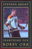 Searching for Bobby Orr, Stephen Brunt, 1572439025