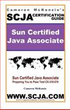 Cameron Mckenzie's SCJA Sun Certified Java Associate : Certification Study Guide for Jave 5, J2EE and J2ME Technology, McKenzie, Cameron, 1598729020