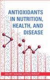 Antioxidants in Nutrition, Health, and Disease, Gutteridge, John M. and Halliwell, Barry, 0198549024