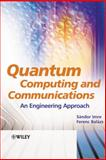 Quantum Computing and Communications : An Engineering Approach, Imre, Sándor and Balazs, Ferenc, 047086902X