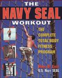 The Navy Seal Workout : The Complete Total-Body Fitness Program, De Lisle, Mark, 0809229021