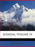 Judaism, Isral Abrahams and Israel Abrahams, 1146349025