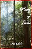 Plenty of Time, Dee Keller, 1484009029