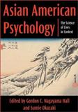 Asian American Psychology : The Science of Lives in Context, , 1557989028