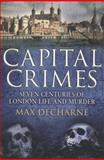Capital Crimes, Max Décharné, 0099539020