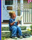 A Celebration of Literature and Response : Children, Books, and Teachers in K-8 Classrooms, Hancock, Marjorie R., 0131109022