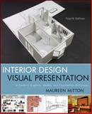 Interior Design Visual Presentation : A Guide to Graphics, Models and Presentation Techniques, Mitton, Maureen, 0470619023