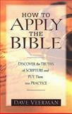 How to Apply the Bible, David R. Veerman and Dave Veerman, 080105902X