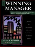 The Winning Manager : Leadership Skills for Greater Innovation, Quality, and Employee Commitment, Eitington, Julius E., 0884159027