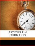 Articles on Exhibition, Lowell and Lowell, 1149239026