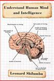 Understand Human Mind and Intelligence, Leonard Shilumbu, 1426989024