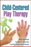 Child-Centered Play Therapy 1st Edition