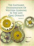 Vol. 2 the Eastward Dissemination of Western Learning in the Late Qing Dynasty, Enrich Professional Publishing (S) Private, Limited, 9814339024
