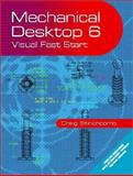 Mechanical Desktop 6 : Visual Fast Start, Stinchcomb, Craig R., 0130969028