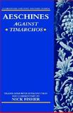 Aeschines : Against Timarchos, Aeschines and Fisher, Nick, 0198149026