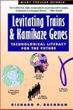 Levitating Trains and Kamikaze Genes, Richard P. Brennan, 0471079022