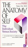 The Anatomy of Self : The Individual vs. Society, Doi, Takeo, 0870119028